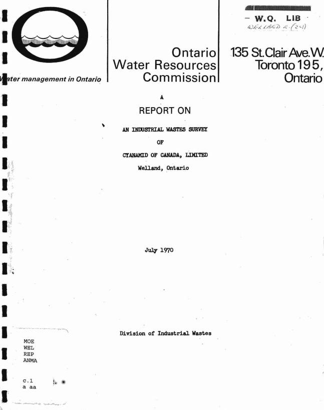 Ontario Ministry of Environment; Ontario Water Resources Commission - A report on an industrial wastes survey of Cyanamid of Canada, Limited, Welland, Ontario