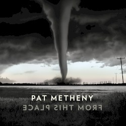 From This Place by Pat Metheny