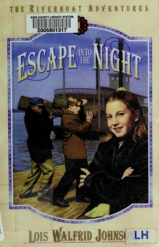 Cover of: Escape into the night   Lois Walfrid Johnson