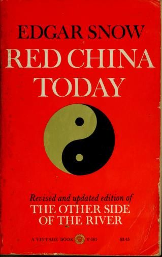 Red China today by Edgar Snow